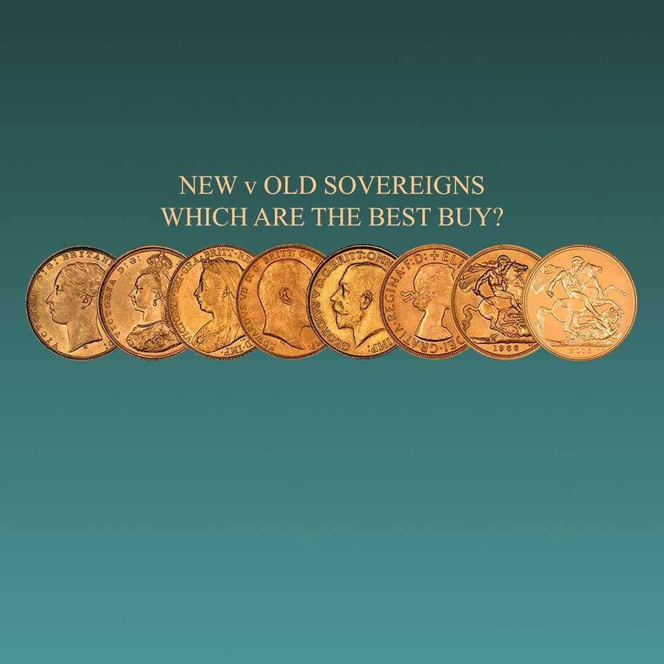 New v Old Sovereigns - Which Are The Best Buy? 31